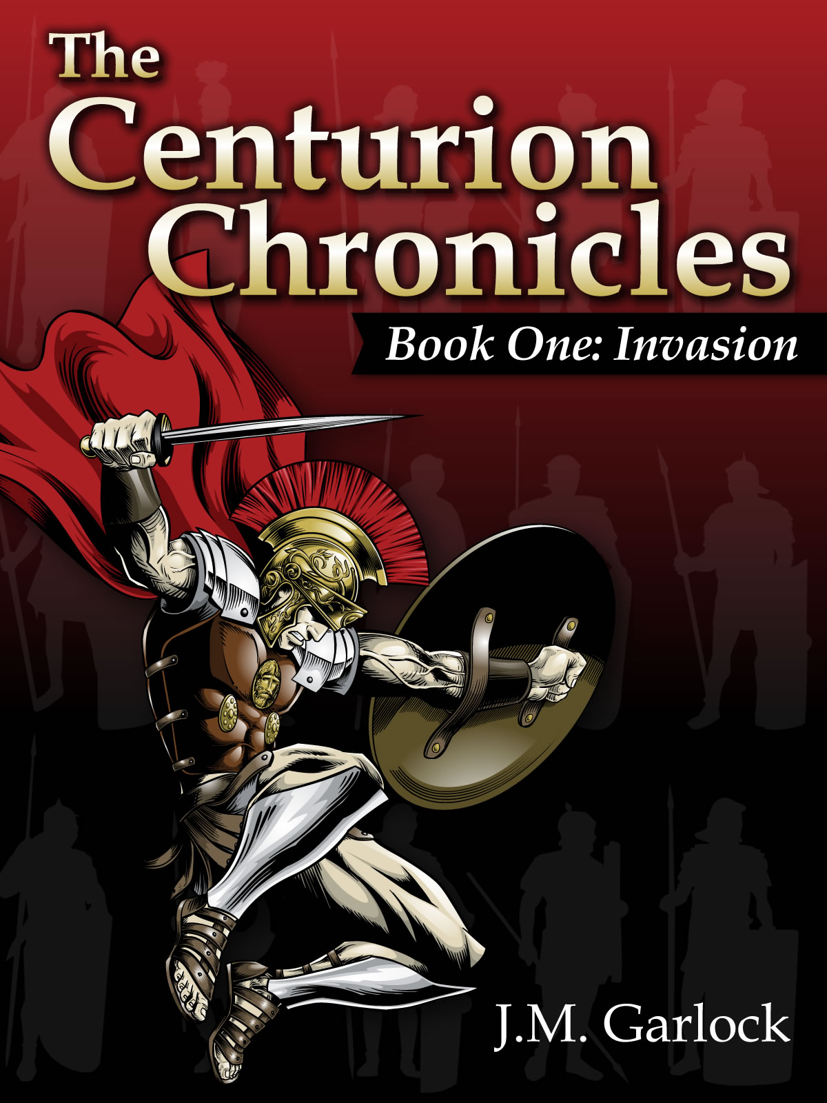 Centurion Chronicles Book One Invasion