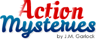 ActionMysteries by J.M. Garlock